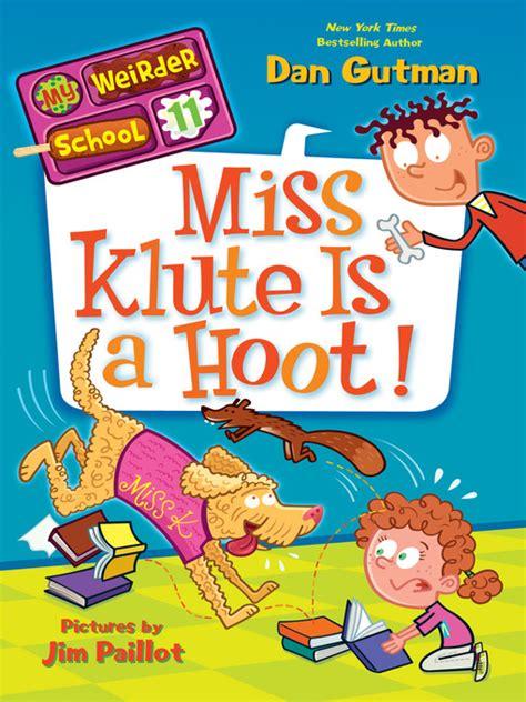 My School Miss Is Jolly By Dan Gutman Buku Import york county library miss klute is a hoot