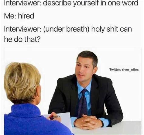 Job Interview Meme - the funny side of job interviews 21 pics
