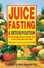 Elson Haas Detox Diet And Fasting by Juice Fasting And Detoxification