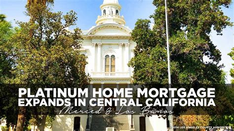 platinum home mortgage expands in central california