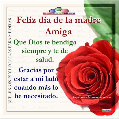 imagenes feliz dia querida amiga feliz d 237 a de la madre amiga que dios te bendiga siempre