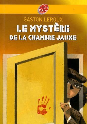 La Chambre Jaune by Le Myst 232 Re De La Chambre Jaune Gaston Leroux Decitre