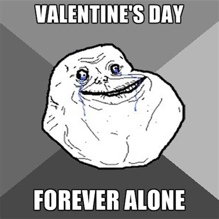 Alone On Valentines Day Meme - forever alone memes create meme
