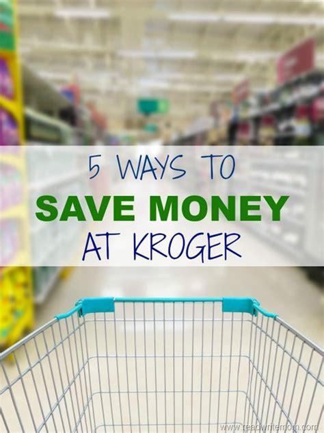 5 ways to save money 5 ways to save money at kroger