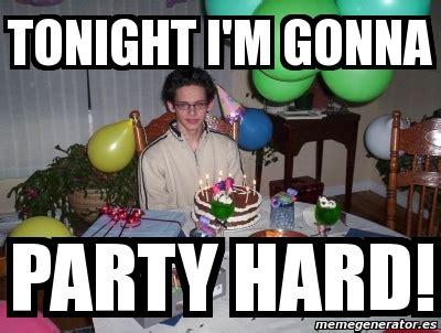 Meme Party Hard - meme personalizado tonight i m gonna party hard 1983411