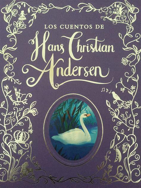 libro cuentos ilustrados de hans libro recomendado los cuentos de hans christian anderesen mam 225 2 0