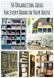 tips on organizing 50 organizing ideas for every room in your house jamonkey