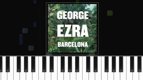 barcelona george ezra chords george ezra quot barcelona quot piano tutorial chords how to