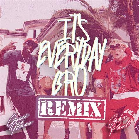 s day lyrics gucci it s everyday bro remix lyrics by jake paul songtexte co