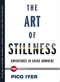 Pdf Stillness Adventures Going Nowhere the of stillness adventures in going nowhere ted