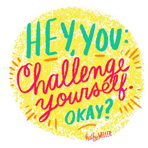 how to challenge yourself challenge yourself kathy weller ideas