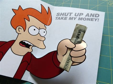 shut up and take my money card template 25 best shut up and take my money images on