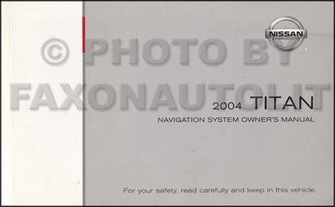 service manuals schematics 2006 nissan titan navigation system 2004 nissan titan navigation system owners manual original