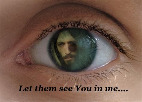 jesus i want you to see yourself in my eyes laced with