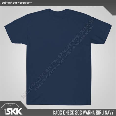 desain kaos keren warna biru kaos polos warna biru navy archives sablon kaos keren