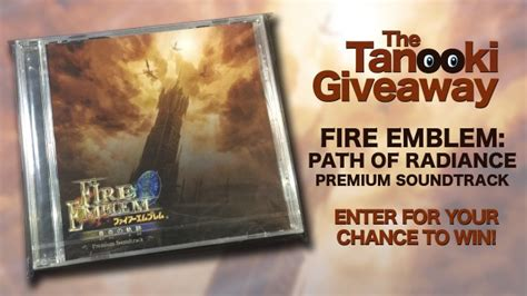 Path Of Fire Giveaway - the tanooki s fire emblem path of radiance premium soundtrack giveaway the tanooki