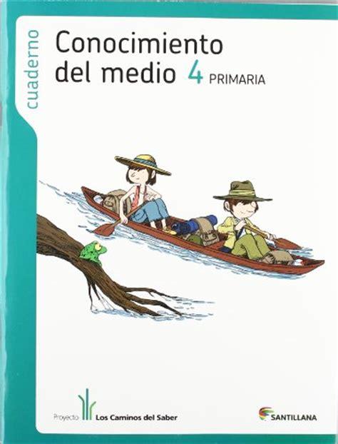 conocimiento medio 6 primaria timonel libro cuaderno conocimiento medio 4 primaria los caminos saber di aa vv