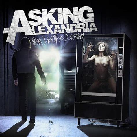 download mp3 full album asking alexandria asking alexandria from death to destiny lyrics genius