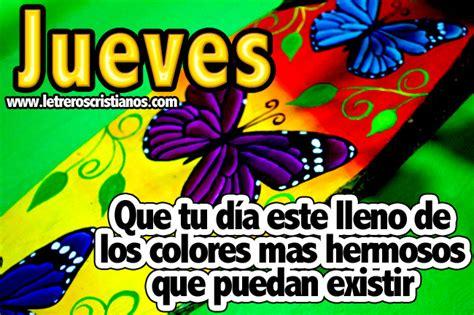 imagenes jueves para facebook jueves d 237 a lleno de color 171 letreros cristianos com