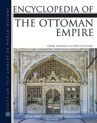 books on the ottoman empire encyclopedia of the ottoman empire by gabor agoston