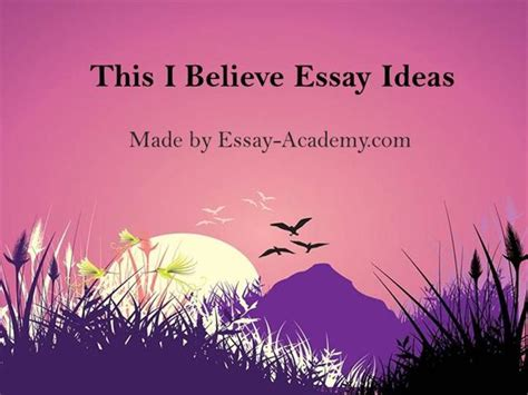 This I Believe Essay Topic Ideas by College Essays College Application Essays This I Believe Essay Topics List