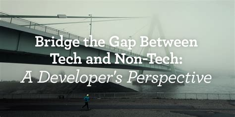 the gap bridge the gap between ambitions and taking books bridge the gap between tech and non tech the formkeep