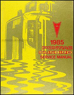 vehicle repair manual 1985 pontiac sunbird free book repair manuals 1985 pontiac sunbird repair shop manual original
