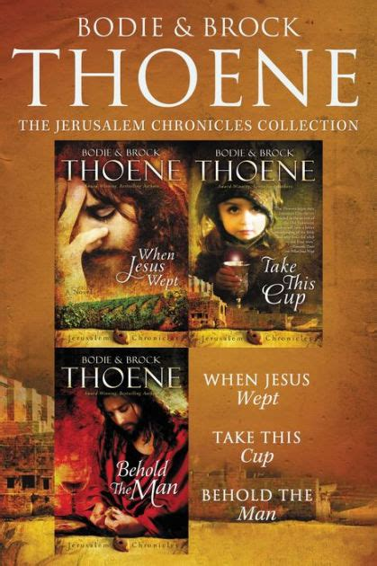 libro jerusalem chronicles from the the jerusalem chronicles when jesus wept take this cup behold the man by bodie and brock