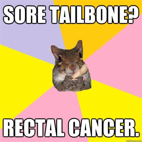Funny Cancer Memes - broken tailbone memes