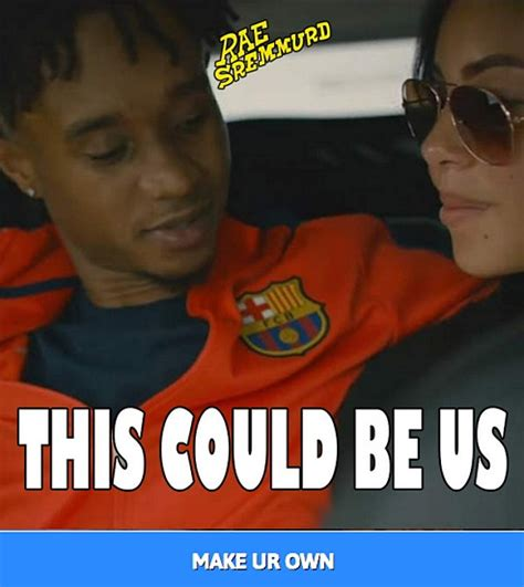Generating Memes - rae sremmurd releases a quot this could be us quot meme generator