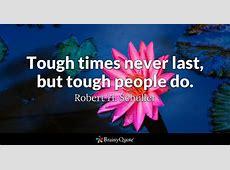 Tough times never last, but tough people do. - Robert H ... Joel Osteen Login