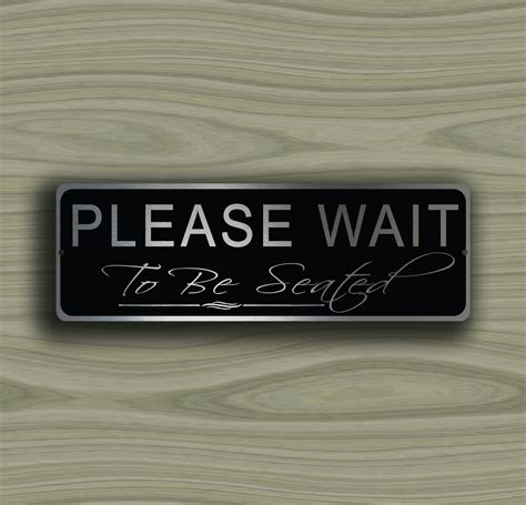 wait to be seated sign wait to be seated sign