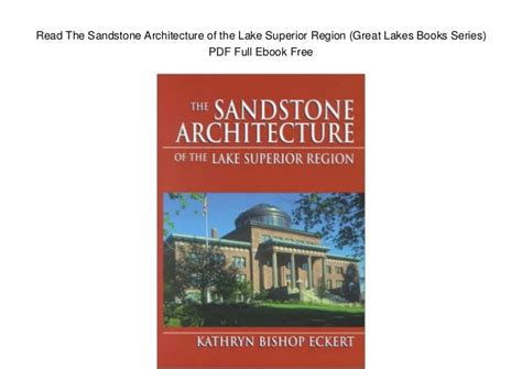 of the lakes great lakes books series books read the sandstone architecture of the lake superior