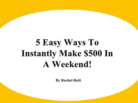 5 easy ways to instantly make 500 in a weekend