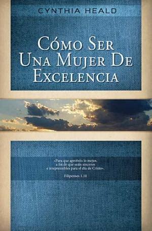 libro como ser mujer how como ser una mujer de excelencia cynthia heald libro cristiano