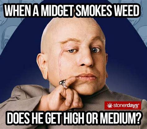 Meme The Midget - stonerdays meme s