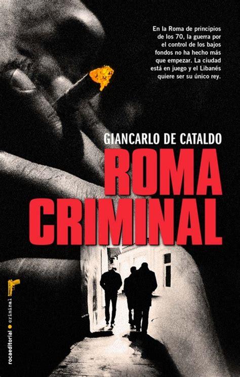 libro serie negra roma criminal giancarlo de cataldo roca libros