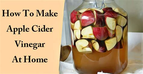 how to make apple cider vinegar at home nutrilife tips