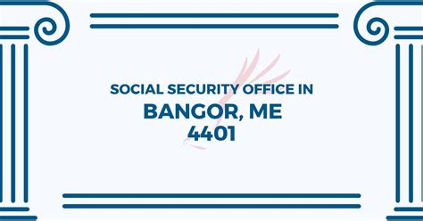 Social Security Office Maine social security office in bangor maine 04401 get help now