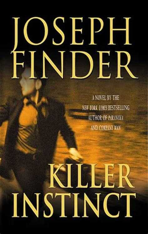 into the killer instinct books killer instinct by joseph finder reviews discussion