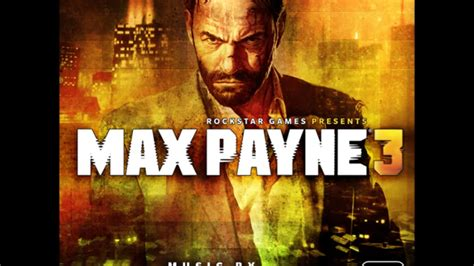 new themes mp3 song max payne 3 theme max payne 3 ost youtube