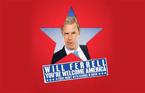 will ferrell you re welcome america you re welcome america