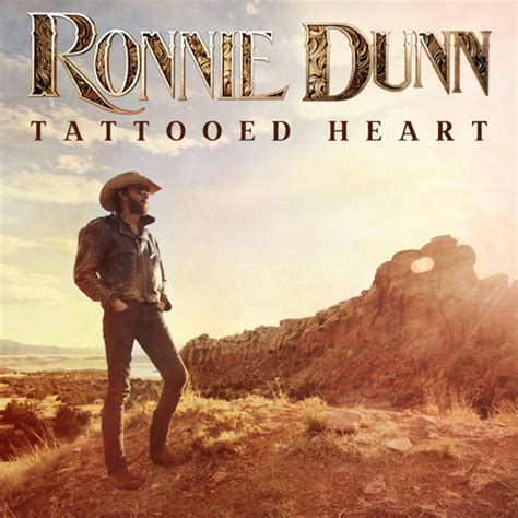 tattooed heart songwriter ronnie dunn announces tattooed heart for oct 21st the