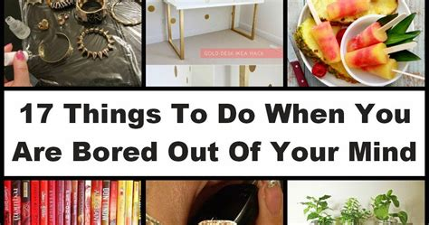 17 things to do when you are bored out of your mind diy