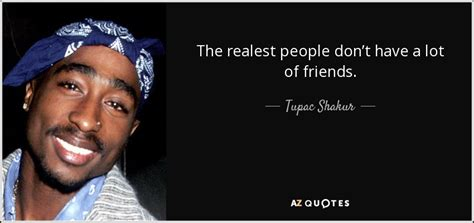 realest quotes tupac shakur quote the realest don t a lot of