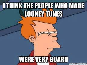 Looney Tunes Meme - i think the people who made looney tunes