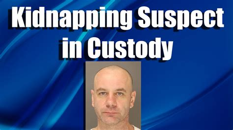 Suspect In Custody In by Skook News Kidnapping Suspect In Custody