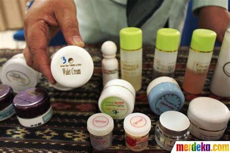 17 cream kecantikan berbahaya yang dilarang bpom maret bpom umumkan 17 kosmetik berbahaya cek milik anda suka