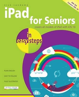 iphone for seniors in easy steps covers ios 11 books for seniors in easy steps by nick vandome waterstones