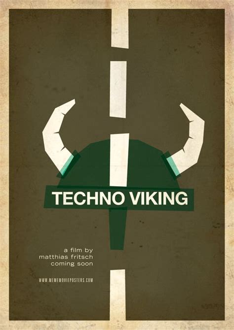 Techno Viking Meme - meme movie posters techno viking nerdy bits pinterest